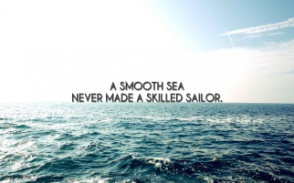 ws_A_Smooth_Sea_Never_Made_A_Skilled_Sailor_1680x1050